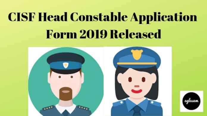 CISF Head Constable Application Form 2019 Aglasem