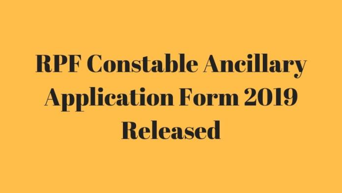 RPF Constable Ancillary Application Form 2019 Released