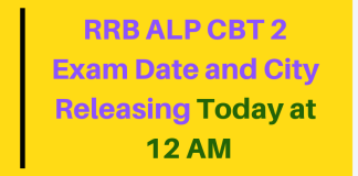RRB ALP CBT 2 Exam Date and City Releasing Today