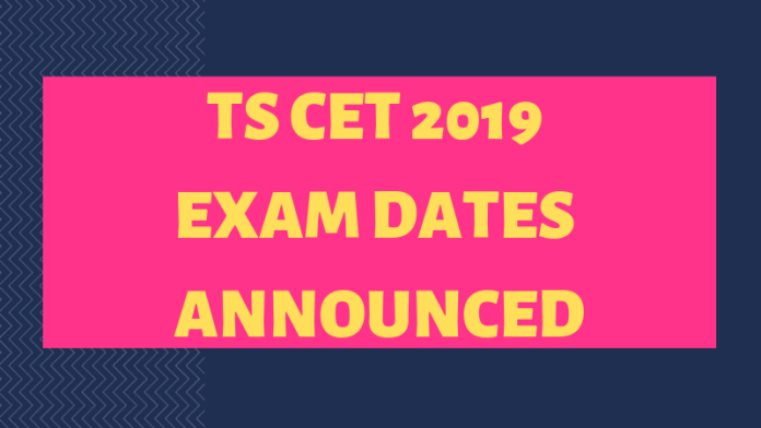 TS CET 2019 EXAM DATES ANNOUNCED