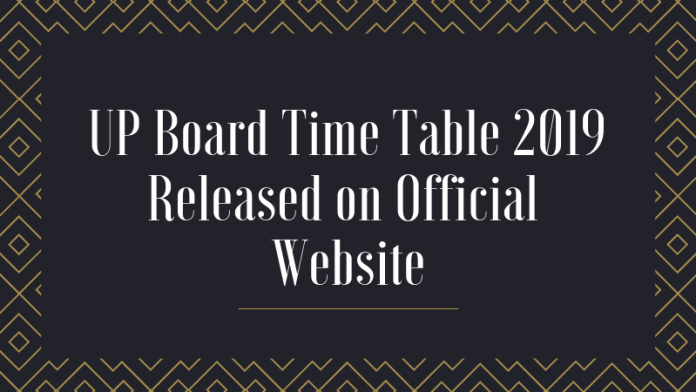 UP Board Time Table 2019 Released on Official Website