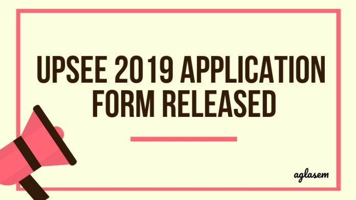 UPSEE 2019 Application Form Released Aglasem