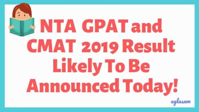 NTA GPAT and CMAT 2019 Result Likely to be Announced Today