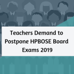 Teachers Demand to Postpone HPBOSE Board Exams 2019