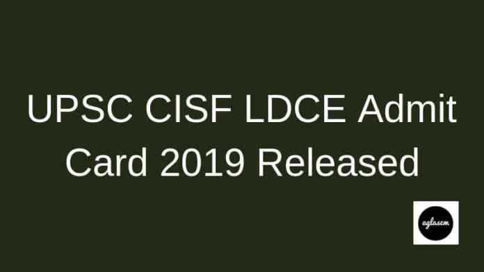 UPSC CISF LDCE Admit Card 2019 Released