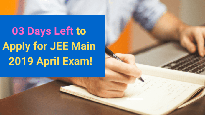 JEE Main 2019 Application Form Last Date
