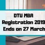 DTU MBA Registration 2019 Ends on 27 March