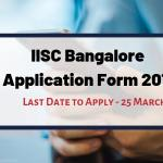 IISC Application Form 2019 Last Date 25 March