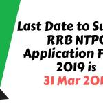 Last Date to Submit RRB NTPC Application Form 2019 is 31 Mar Aglasem