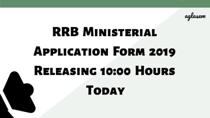 RRB Ministerial Application Form 2019 Releasing 10_00 Hours Today Aglasem