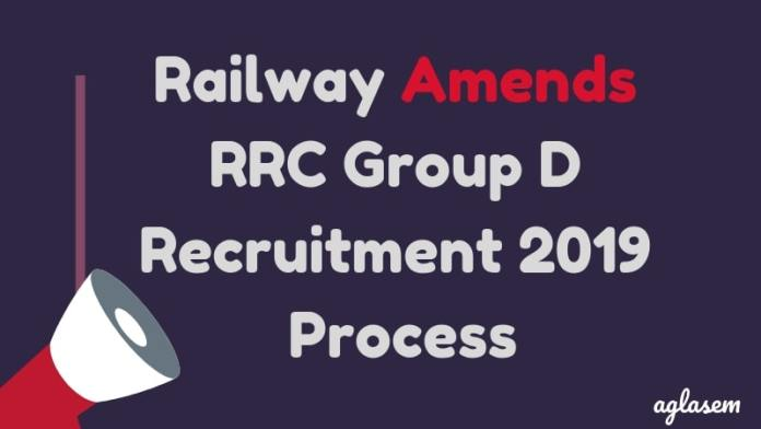 Railway Amends RRC Group D Recruitment 2019 Process Aglasem