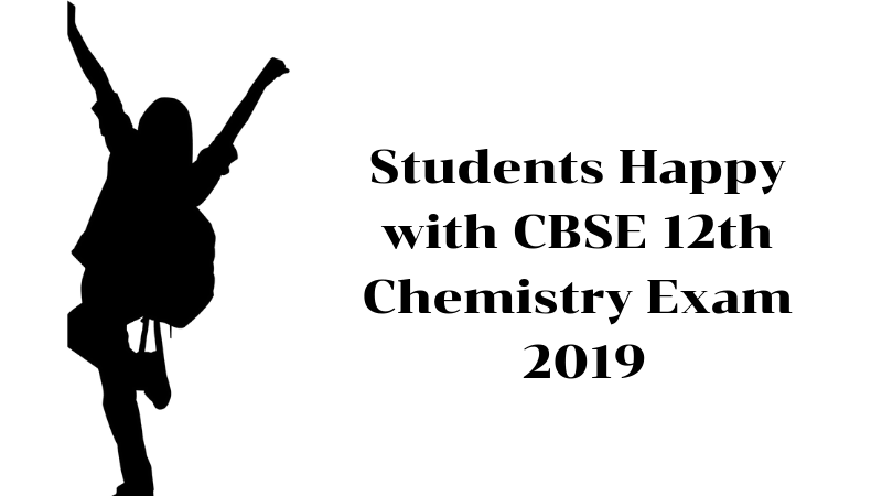 Students Found CBSE 12th Chemistry Paper 2019 Easy