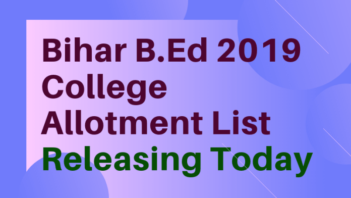Bihar B.Ed 2019 College Allotment List Releasing Today