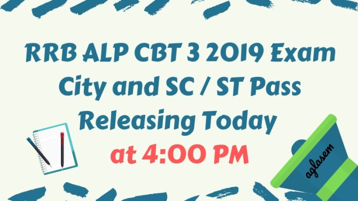 RRB ALP CBT 3 2019 Exam City and SC / ST Pass Releasing Today at 4:00 PM Aglasem