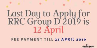 Last Day to Apply for RRC Group D 2019 is 12 Apr Aglasem
