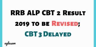 RRB ALP CBT 2 Result 2019 to be Revised; CBT 3 Delayed Aglasem