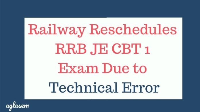 Railway Reschedules RRB JE CBT 1 Exam Due to Technical Error Aglasem