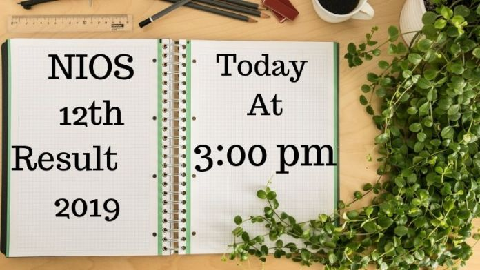 NIOS 12th Result 2019 to Release at 3_00 pm Today
