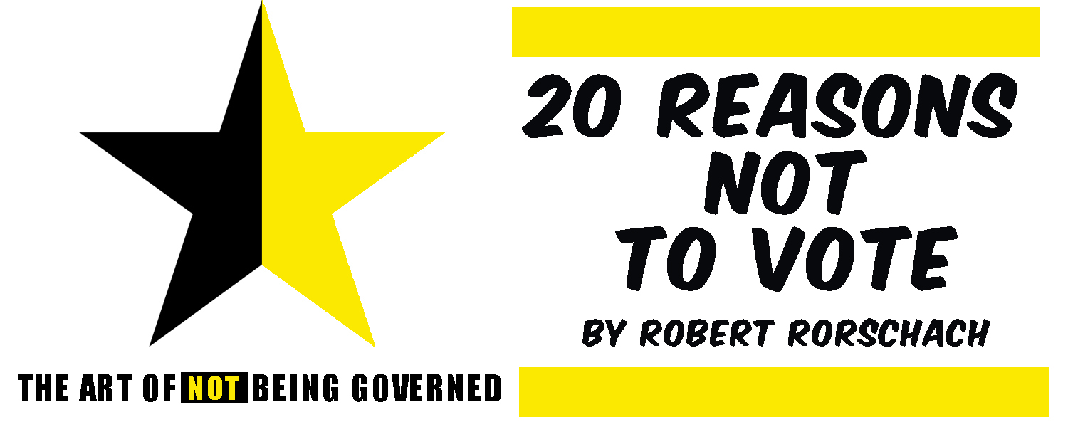 Robert Rorschach: 20 Reasons Not to Vote