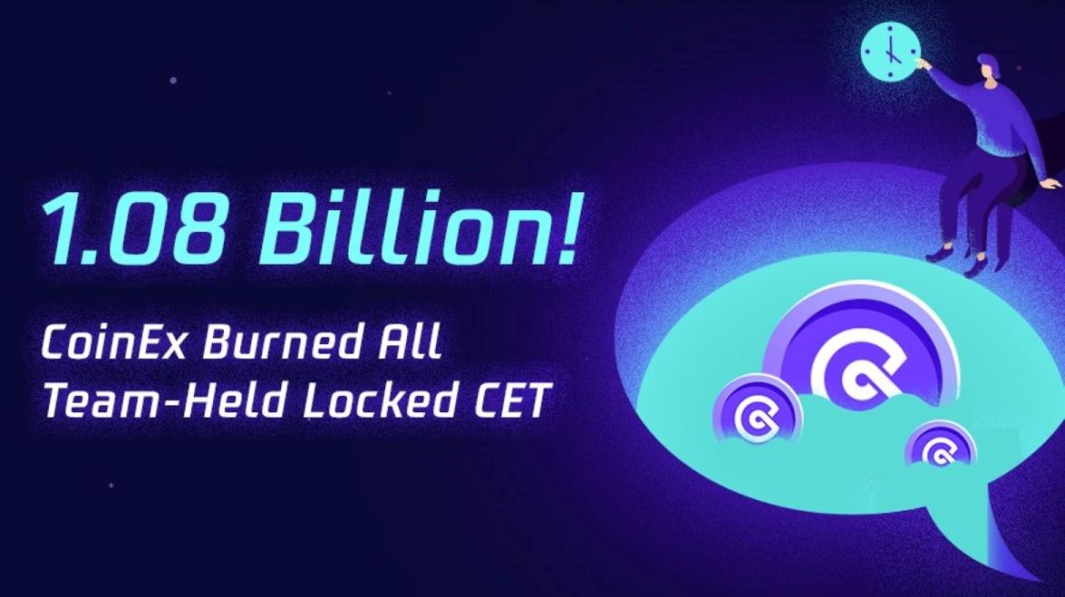 CoinEx Burns All 1.08 Billion Locked CET Allocated to the Team