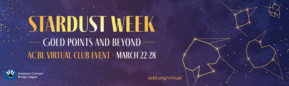 Stardust Week – Double Your Masterpoints, March 22-28