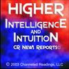 CR News Reports© - HIGHER INTELLIGENCE & INTUITION - People Not Listening To Their Intuition