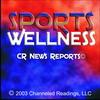 CR News Reports© - SPORTS & WELLNESS - Take An Inventory Of Your Wellness
