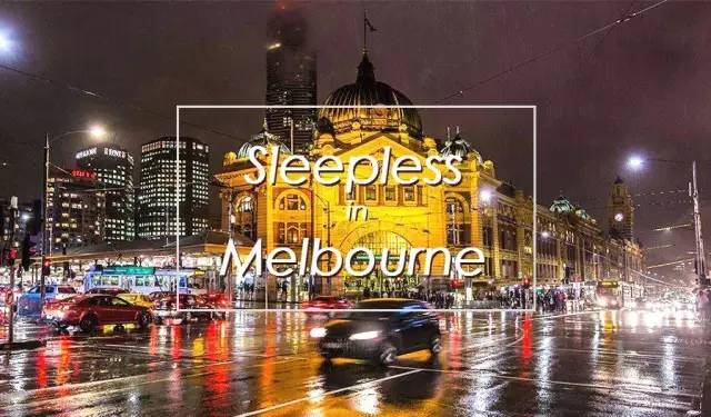 Melbourne, no one sleeps every night!