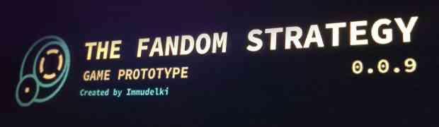 The Fandom Strategy, le nouveau jeu d'Immu !
