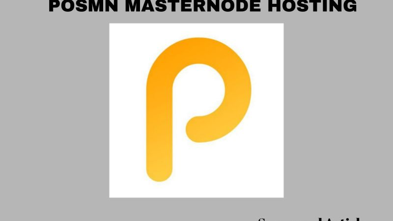POSMN – The Best Masternode Service Hosting Platform You're Looking For