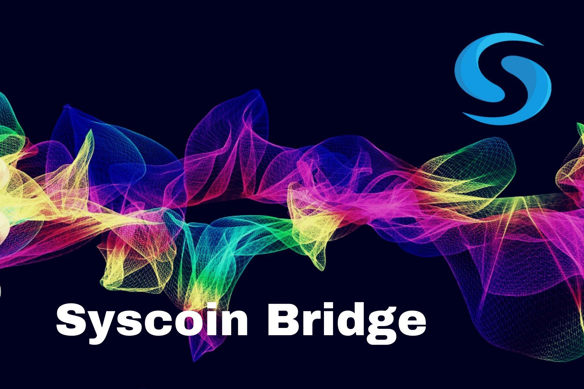 Introducing Syscoin Bridge – Easy Interoperability With The Ethereum Blockchain