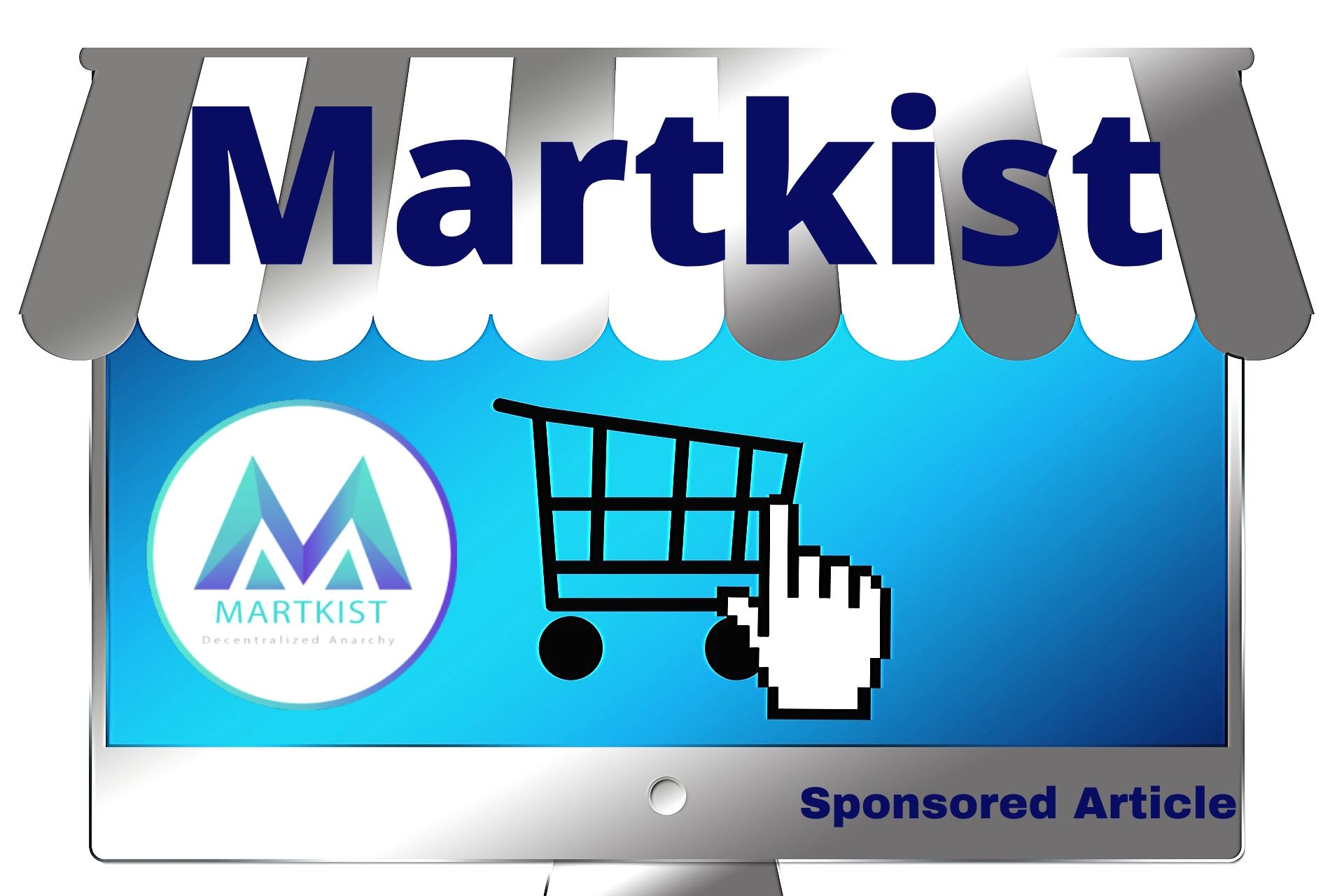 MartKist: Changing The Face of Online Retail Industry Through Decentralized Marketplace