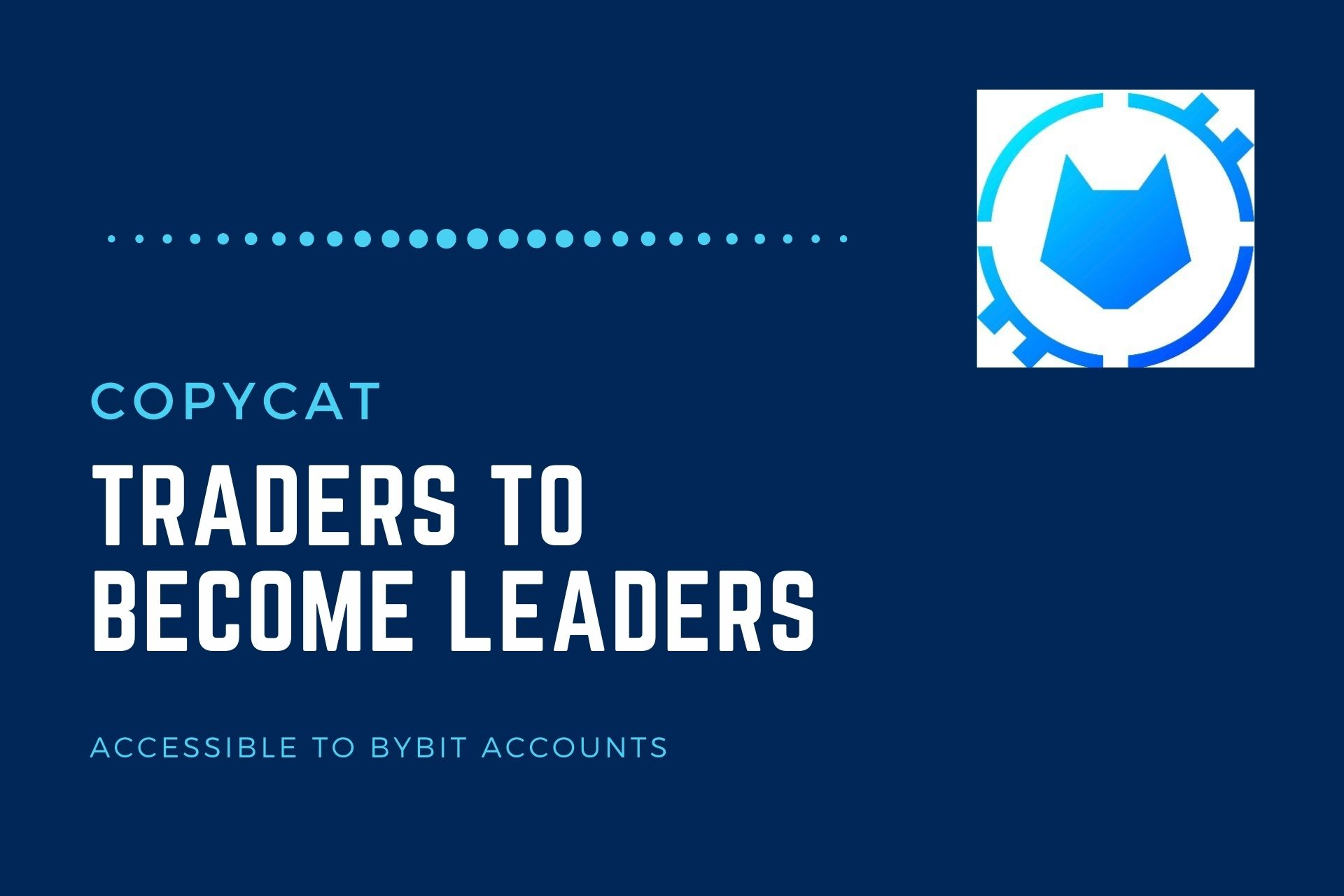 CopyCAT- An Opportunity for All Traders to Become Leaders
