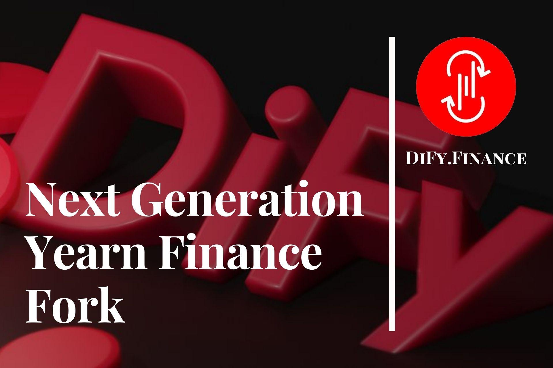 DiFy.Finance – Next Generation Yearn Finance Fork