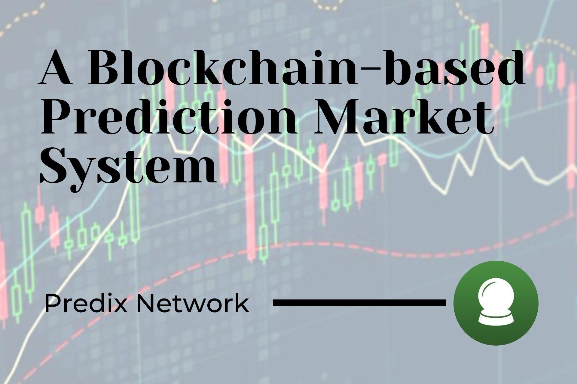 Predix Network: A Blockchain-based Prediction Market System Supporting DEXs Like Uniswap