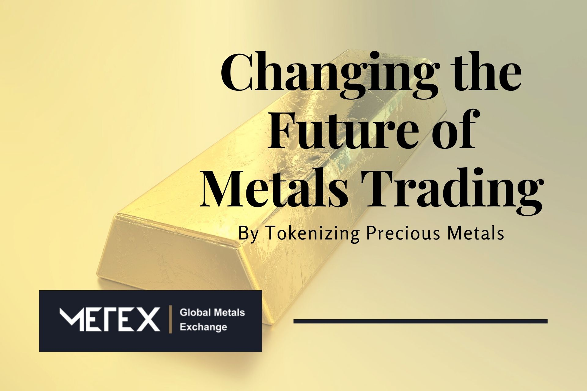 Metex Exchange – Changing the Future of Metals Trading By Tokenizing Precious Metals