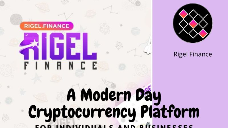 Rigel Finance | A Modern Day Cryptocurrency Platform for Individuals and Businesses