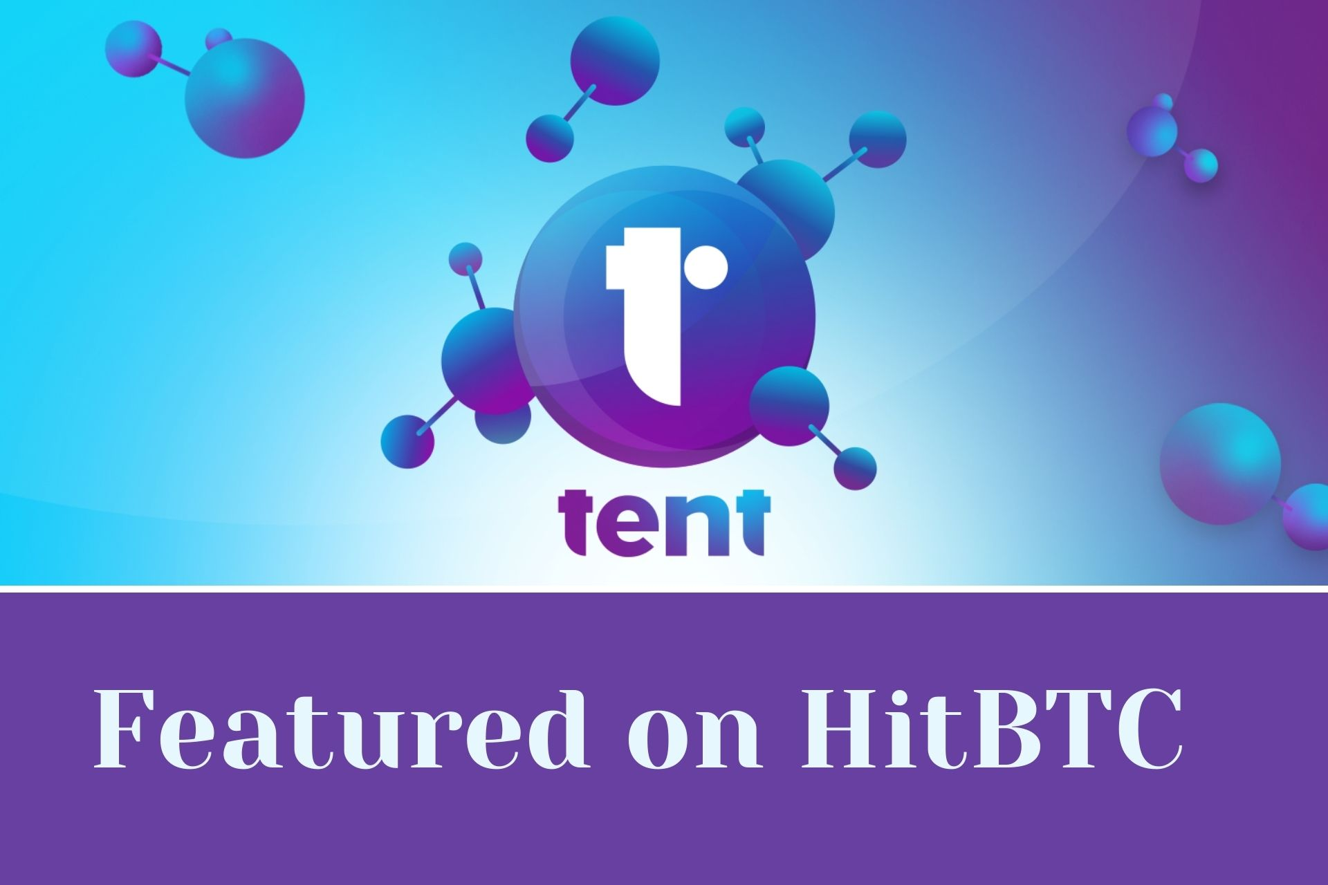 TENT Now Featured on HitBTC in a Key Move for Growing Cryptocurrency Project