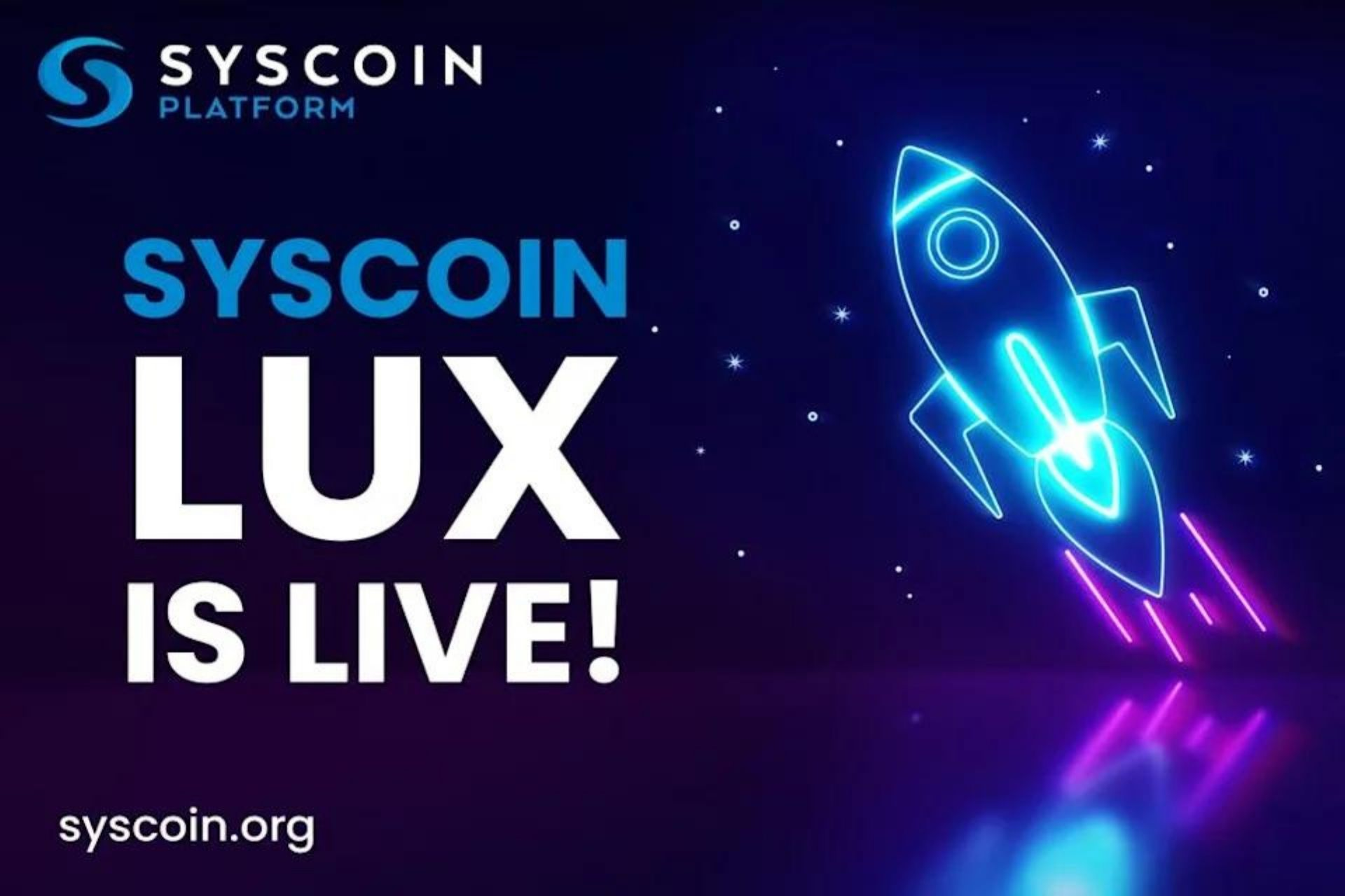 Syscoin LUX Goes Live: Blockchain Foundry Has Released the Next Generation of Blockchain Tech for NFTs, Ultra-fast Payments, and Security