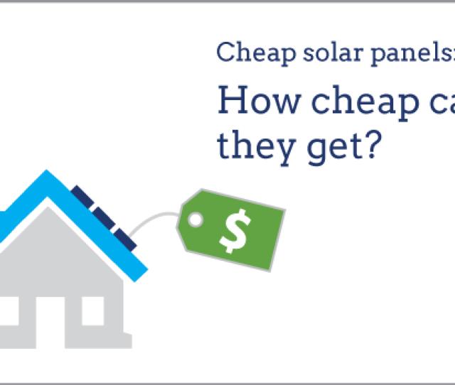Cheapest Solar Panels Per Watt Energysage