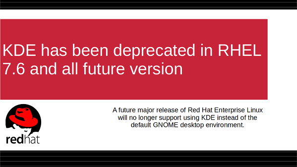 KDE has been deprecated in RHEL 7.6 and future version of RHEL