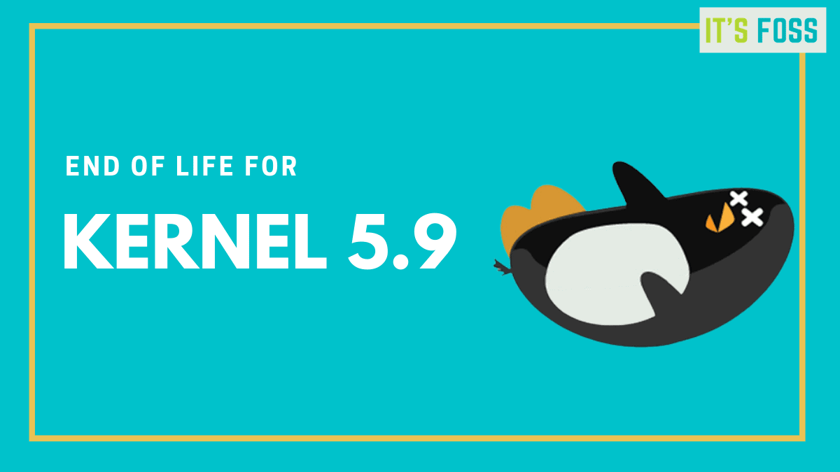 Linux kernel 5.9 reached end of life