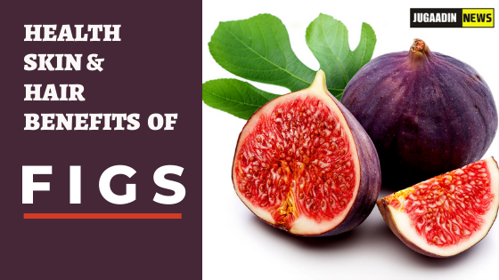 8 Benefits of figs for health, skin, and hair