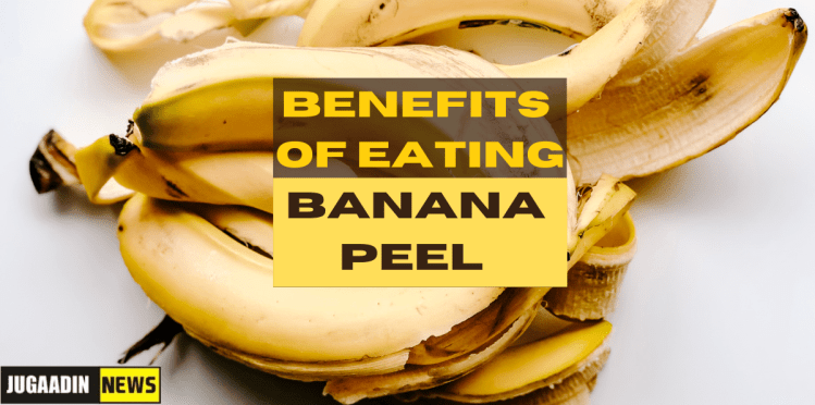 8 benefits of eating Banana Peel
