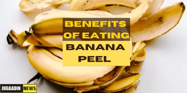 8 benefits of eating Banana Peel