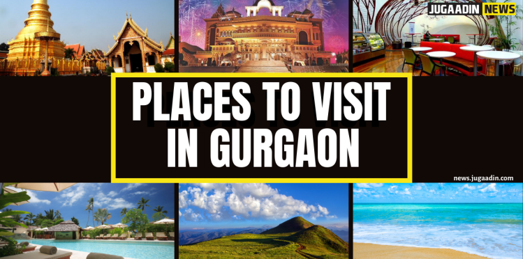 places to see in gurgaon