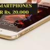 Best Smartphones under rs 20000