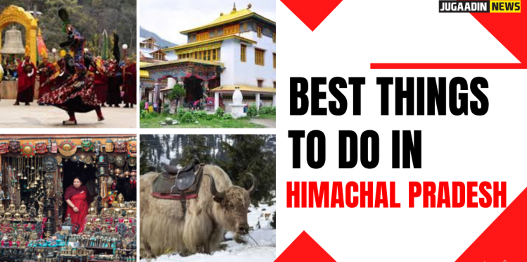 Best things to do in Himachal