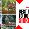 best things to do in sikkim