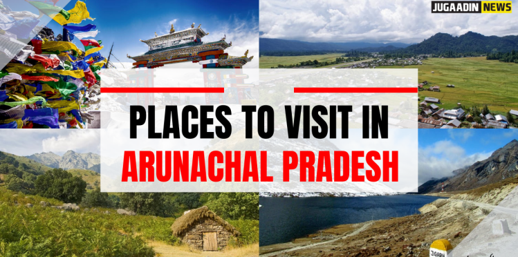 arunachal pradesh tourist places